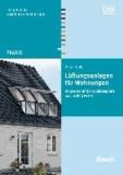 Lüftungsanlagen für Wohnungen - Konzepte und Praxisbeispiele nach DIN 1946-6.