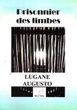 Lugane Augusto - Prisonnier des Limbes.
