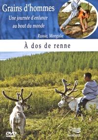 Patrick Bernard et Edward Marcus - A dos de renne - Russie, Mongolie. 1 DVD