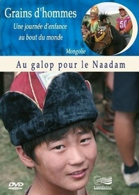 Patrick Bernard et Edward Marcus - Au galop pour le Naadam - Mongolie. 1 DVD