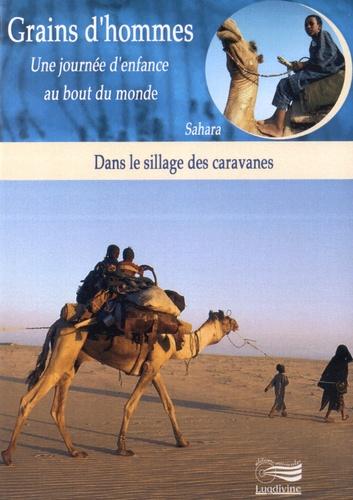 Patrick Bernard et Edward Marcus - Dans le sillage des caravanes - Sahara. 1 DVD