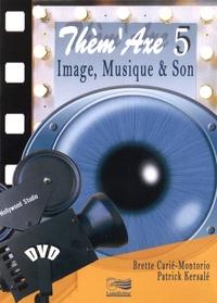 Brette Carié-Montorio et Patrick Kersalé - Image, musique & son. 1 DVD