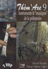 Patrick Kersalé et Tinaig Clodoré-Tissot - Instruments et musiques de la préhistoire. 2 DVD