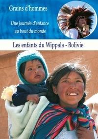 Patrick Bernard et Edward Marcus - Les enfants du Wippala - Bolivie. 1 DVD