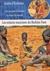 Patrick Bernard et Edward Marcus - Les enfants musiciens du Burkina Faso. 1 DVD