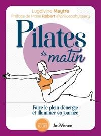 Lugdivine Meytre - Pilates du matin - Faire le plein d'énergie et illuminer sa journée.