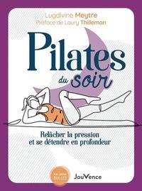 Lugdivine Meytre - Pilates du soir - Relâcher la pression et se détendre en profondeur.
