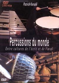 Patrick Kersalé - Percussions du monde - Entre cultures de l'écrit et de l'oral. 2 DVD