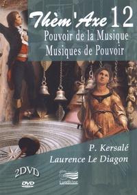 Patrick Kersalé et Laurence Le Diagon-Jacquin - Pouvoir de la musique, musiques de pouvoir. 2 DVD