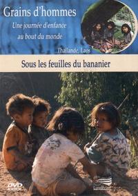 Patrick Bernard et Michel Huteau - Sous les feuilles du bananier - Thaïlande, Laos. 1 DVD
