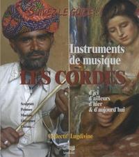 Lugdivine - Suivez le guide !! Les cordes - Instruments de musique d'ici, d'ailleurs, d'hier & d'aujourd'hui. 1 CD audio