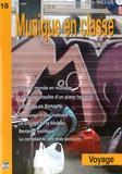 Isabelle Biau - Musique en classe N° 16 : Voyage - CD inclus.