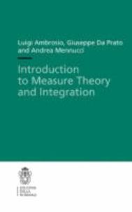 Luigi Ambrosio et Giuseppe Da Prato - Introduction to Measure Theory and Integration.
