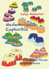 Luigi Ballerini - Mademoiselle Euphorbia, maîtresse-pâtissière.