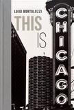 Luigi Bortoluzzi - This is Chicago.