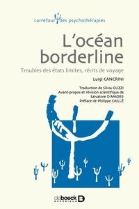 Luigi Cancrini - L'océan borderline - Troubles des états limites, récits de voyage.