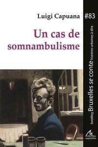 Luigi Capuana - Un cas de somnambulisme.
