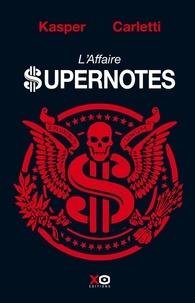 Luigi Carletti et  Kasper - L'Affaire Supernotes.