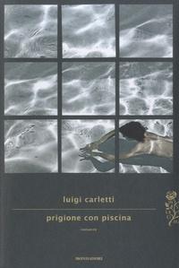 Luigi Carletti - Prigione con piscina.