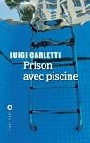 Luigi Carletti - Prison avec piscine.