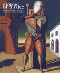 Luigi Cavallo et Franco Calarota - Giorgio de Chirico - Le labyrinthe des rêves et des idées.