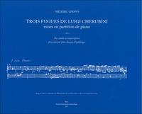 Luigi Cherubini et Frédéric Chopin - Trois Fugues de Luigi Cherubini.
