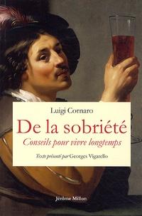 Luigi Cornaro et Leonardus Lessius - De la sobriété - Suivi de Conseils pour vivre longtemps.