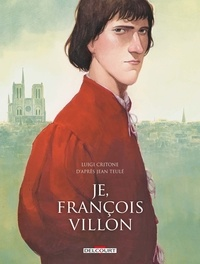 Luigi Critone - Je, François Villon Intégrale : .