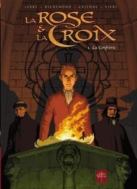 Luigi Critone et Nicolas Jarry - La Rose et la Croix Tome 1 : La Confrérie.