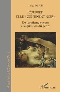 """Luigi De Poli - Courbet et le """"continent noir"""" - De l'érotisme voyeur à la question du genre."""