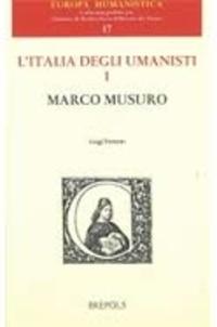 Luigi Ferreri - L'Italia degli umanisti - Tome 1, Marco Musuro.