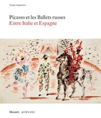 Luigi Gallo et Carmine Romano - Picasso et les Ballets russes - Entre Italie et Espagne.