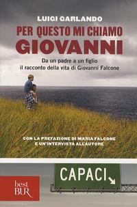 Luigi Garlando - Per questo mi chiamo Giovanni.