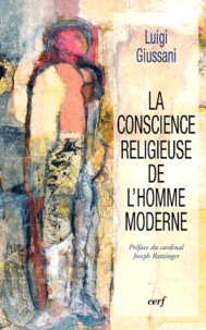 Luigi Giussani - La conscience religieuse de l'homme moderne.