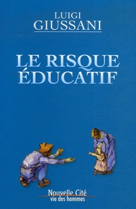 Luigi Giussani - Le risque éducatif.