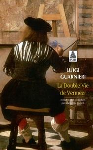 Luigi Guarnieri - La Double Vie de Vermeer.