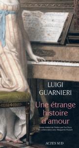 Luigi Guarnieri - Une étrange histoire d'amour.