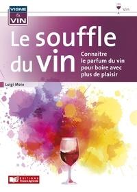 Livres pdf télécharger le fichier Le souffle du vin  - Connaître le parfum du vin pour boire avec plus de plaisir in French