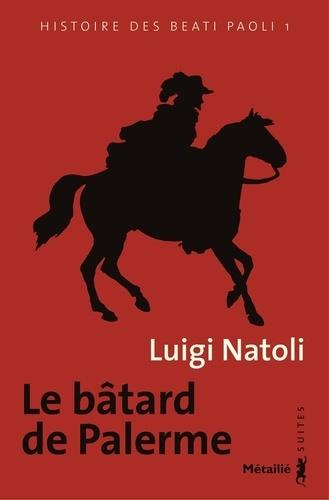 Histoire des Beati Paoli Tome 1 Le bâtard de Palerme