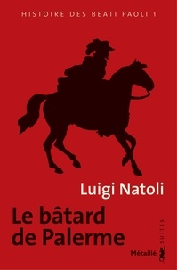 Luigi Natoli - Histoire des Beati Paoli Tome 1 : Le bâtard de Palerme.