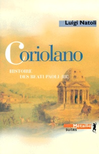 Luigi Natoli - Histoire des Beati Paoli Tome 3 : Coriolano.