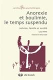 Luigi Onnis - Anorexie et boulimie, le temps suspendu - Individu, famille et société.