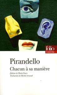 Luigi Pirandello - Chacun à sa manière.