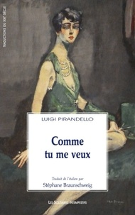 Luigi Pirandello - Comme tu me veux.
