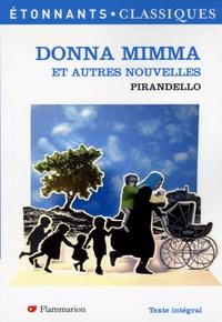 Luigi Pirandello - Donna Mimma - Et autres nouvelles.