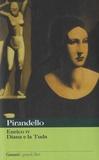 Luigi Pirandello - Enrico IV ; Diana e la Tuda.
