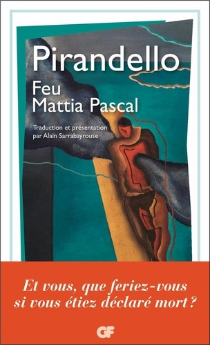 Luigi Pirandello - Feu Mattia Pascal.