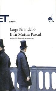 Luigi Pirandello - Il fu Mattia Pascal.