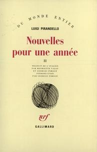 Luigi Pirandello - Nouvelles pour une année - Tome 2, L'homme seul ; La mouche ; En silence.
