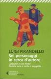 Luigi Pirandello - Sei personaggi in cerca d'autore - Ciascuno a suo modo ; Questa sera si recita a soggetto.